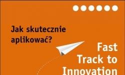 Mini-przewodnik  dla  zainteresowanych   pozyskaniem dofinansowania w ramach  Fast Track to Innovation (FTI)